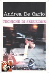 Copertina di Tecniche di Seduzione di Andrea De Carlo
