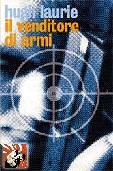 il venditore di armi di Hugh Laurie