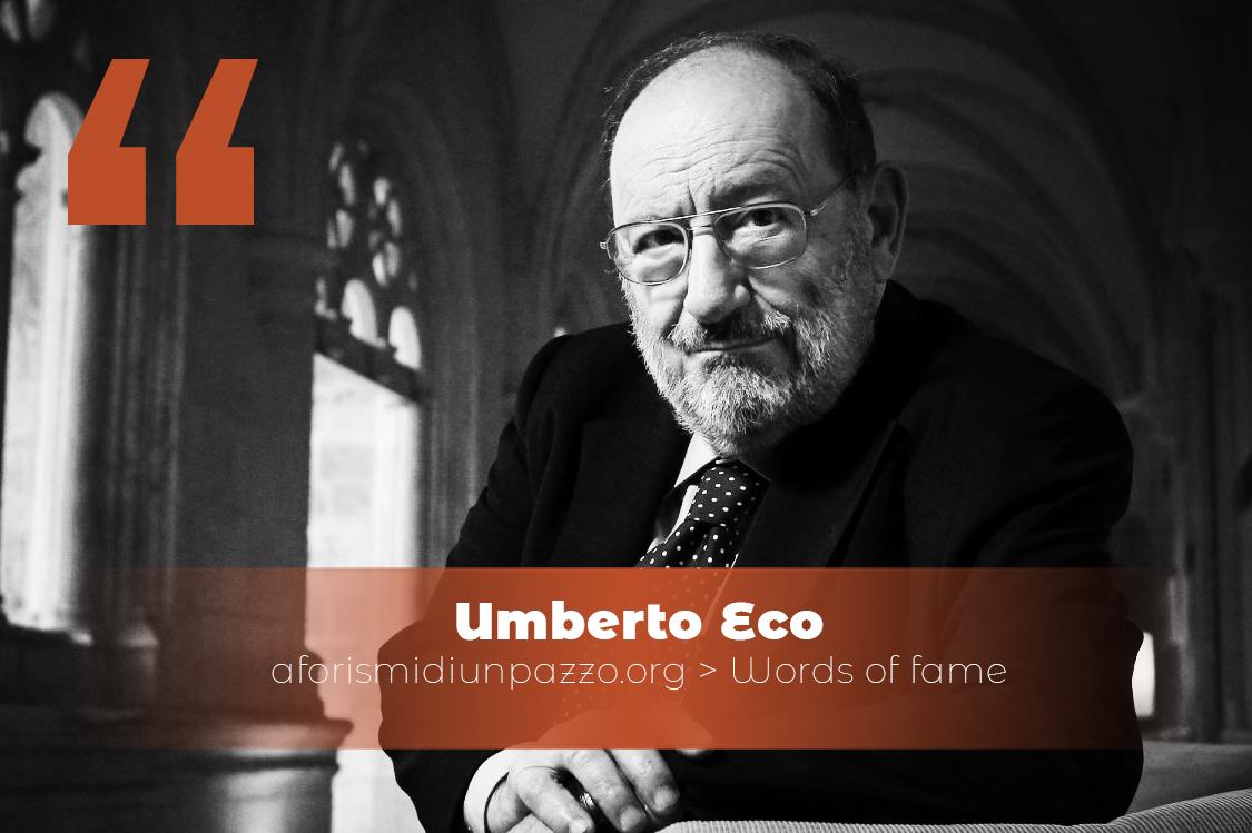 Citazioni di Umberto Eco