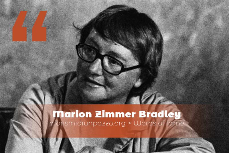 Citazioni di Marion Zimmer Bradley