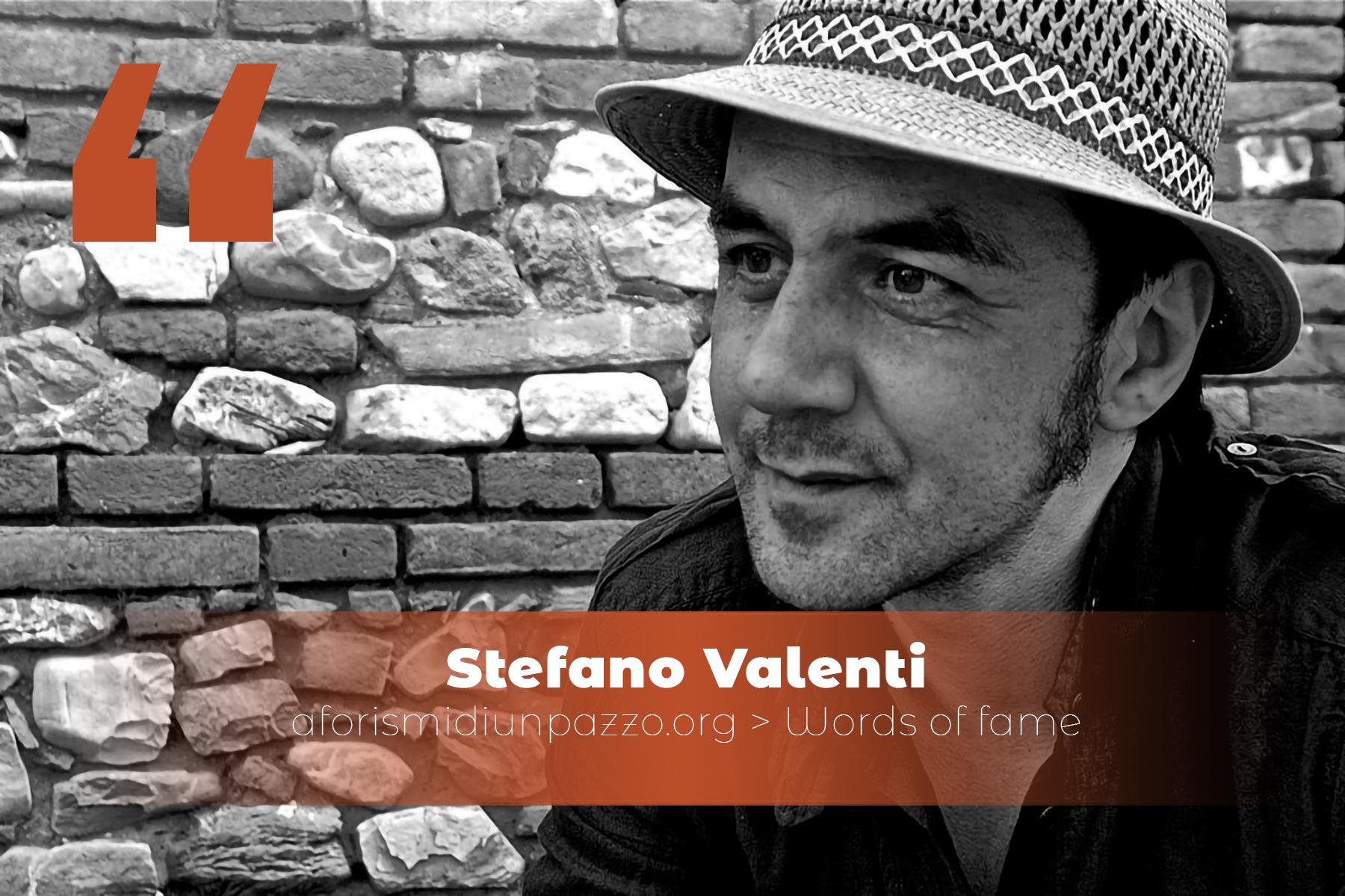 Citazioni di Stefano Valenti
