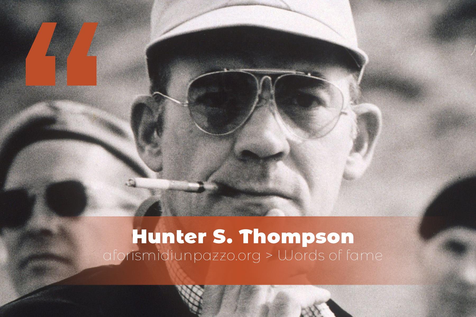 citazioni di hunter s. thompson